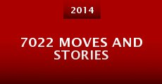 7022 Moves and Stories (2014) stream