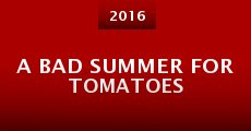 Película A Bad Summer for Tomatoes