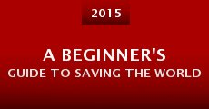 Película A Beginner's Guide to Saving the World