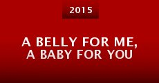 Película A Belly for Me, a Baby for You
