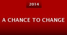 A Chance to Change (2014) stream