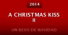 A Christmas Kiss II (2014) stream