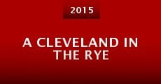 Película A Cleveland in the Rye