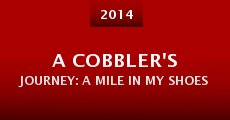 Película A Cobbler's Journey: A Mile in My Shoes
