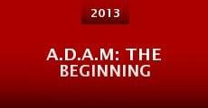 A.D.A.M: The Beginning (2013) stream