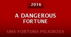 Película A Dangerous Fortune