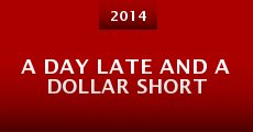 Película A Day Late and a Dollar Short