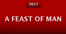 A Feast of Man (2016)
