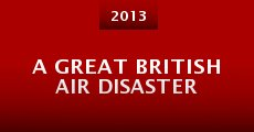 A Great British Air Disaster (2013)