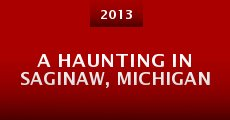 Película A Haunting in Saginaw, Michigan