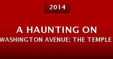 Película A Haunting on Washington Avenue: The Temple Theatre