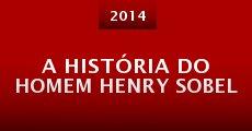 Película A História do Homem Henry Sobel