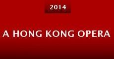 A Hong Kong Opera (2014) stream