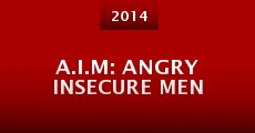 A.I.M: Angry Insecure Men (2014) stream