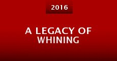 Película A Legacy of Whining