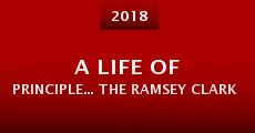 Película A Life of Principle... The Ramsey Clark Story