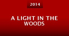 A Light in the Woods (2014)