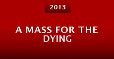 A Mass for the Dying (2013) stream