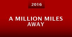 Película A Million Miles Away