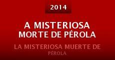 A Misteriosa Morte de Pérola (2014)