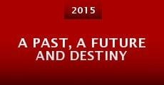 Película A Past, a Future and Destiny