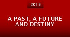 A Past, a Future and Destiny