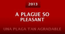 Película A Plague So Pleasant