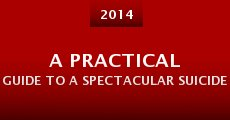 A Practical Guide to a Spectacular Suicide (2014) stream