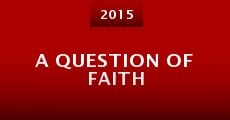 A Question of Faith (2015) stream