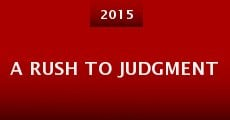 A Rush to Judgment (2015) stream