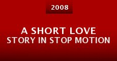 Película A Short Love Story in Stop Motion