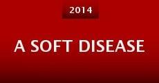 A Soft Disease (2014)