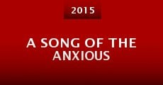 Película A Song of the Anxious