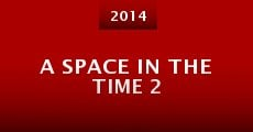 Película A Space in the Time 2