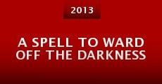 Ver película A Spell to Ward Off the Darkness