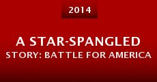 Película A Star-Spangled Story: Battle for America