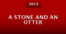 A Stone and an Otter (2015) stream