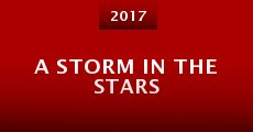 A Storm in the Stars (2016) stream
