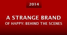 A Strange Brand of Happy: Behind the Scenes (2014)