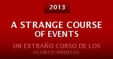 A Strange Course of Events (2013)
