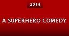 A Superhero Comedy (2014) stream