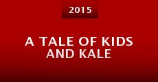 A Tale of Kids and Kale (2015)