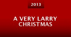 Película A Very Larry Christmas