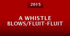 A Whistle Blows/Fluit-Fluit (2015)