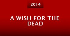 A Wish for the Dead (2014) stream