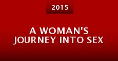 Película A Woman's Journey Into Sex