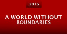 A World Without Boundaries (2016) stream