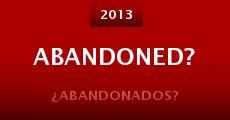 Abandoned? (2013) stream