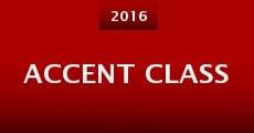 Accent Class (2015) stream