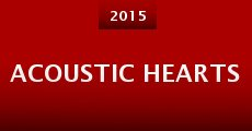Acoustic Hearts (2015) stream